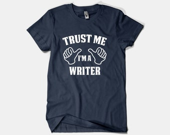 Writer Shirt-Trust Me I'm A Writer T Shirt Writer  Gift