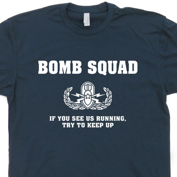Bomb Squad T Shirt Police Security Military Army T By