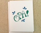 Greeting Card - OPA! - Fun card to send for Birthday, Congratulations, Graduation, or any Special Occasion