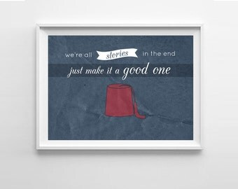 Doctor Who Quote Art Print -  We're all stories in the end