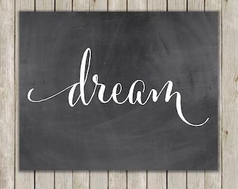 8x10 Dream Printable Art, Dream Calligraphy Print, Typography Print, Typography Art, Chalkboard Poster, Wall Art Decor, Instant Download