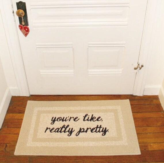 The original you 39 re like really pretty script doormat for You re like really pretty rug