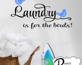 Laundry Room Decal- Laundry is for the Birds! Laundry Wall Decal- Laundry Room Decor- Laundry Room Art- Laundry Sign- Laundry Wall Art