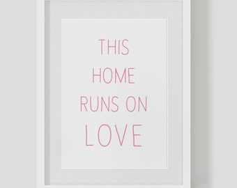 Personalised This Home Runs On Love poster print — cute house warming present — FREE WORLDWIDE SHIPPING