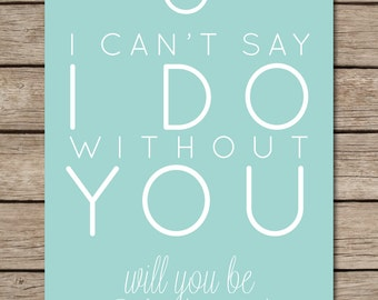 I Can't Say I Do Bridesmaid Card