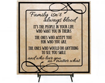 Family Quote, Isn't always blood love you no matter what, Friends Quote Sign, Thank you, Christmas Gift Friend, Step Parents Family Friends