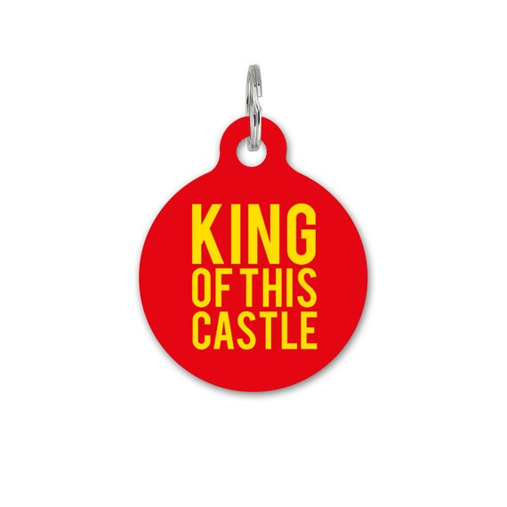 Custom Pet ID Tag Circle - Dog Name Identification - King of this castle royalty royal funny slogan - SLGN0007