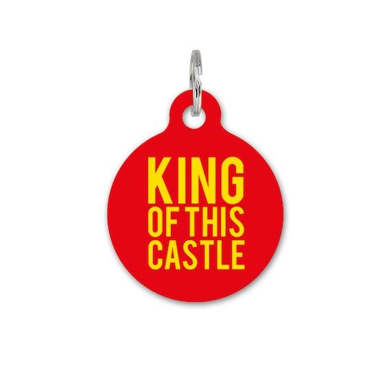 Custom Pet ID Tag Circle - Dog Name Identification - King of this castle royalty royal funny slogan - SLGN0007