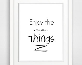 enjoy the little things, typography art, wall art, inspirational quote, black and white print, typographic print, instant download