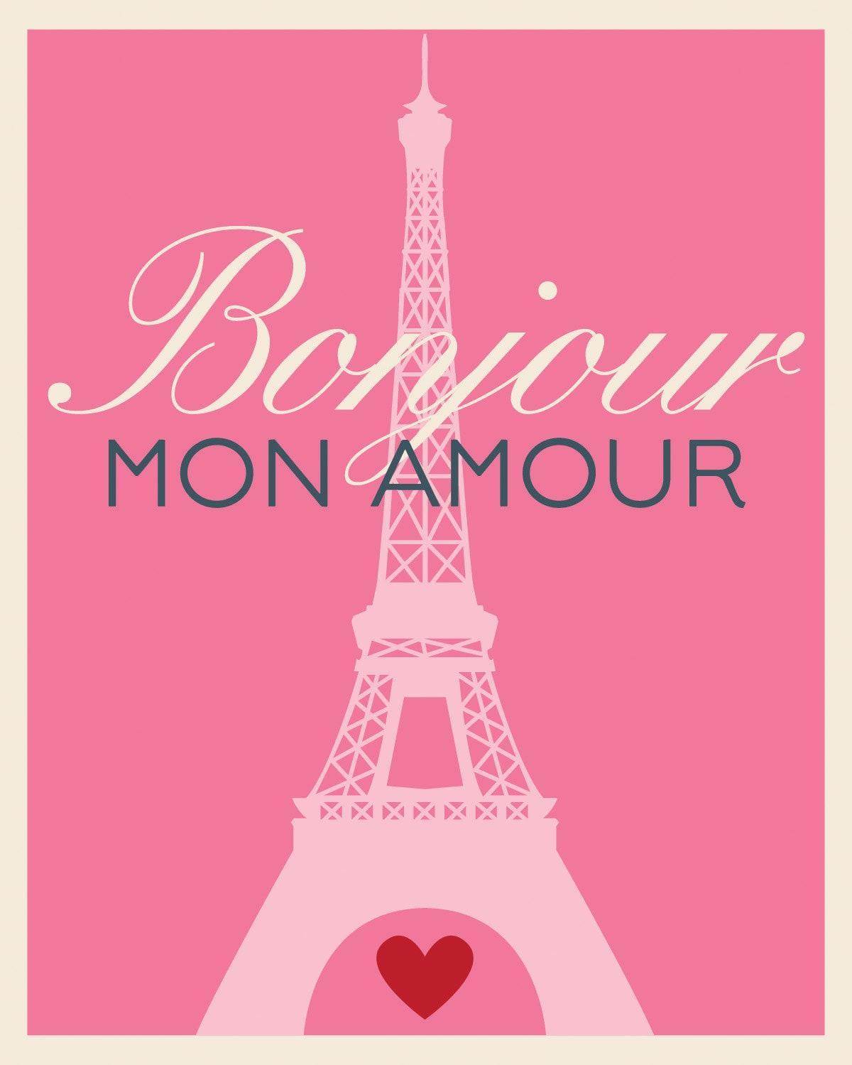Bonjour Mon Amour Hello My Love Paris Eiffel Tower