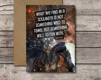 DOWNLOAD What We Find in a Soulmate * Inspirational Quote for Him, Her, Free Spirits * PRINTABLE Anniversary, Valentines Day * Wild Horses