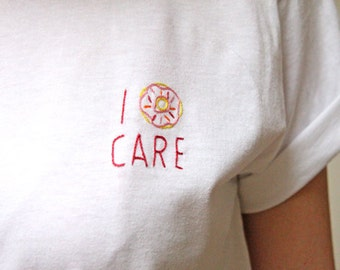 I donut care. Do you? (Embroidered tshirt)