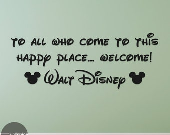 Walt Disney Quote To All Who Come To This Happy Place Welcome Vinyl Wall Decal Sticker