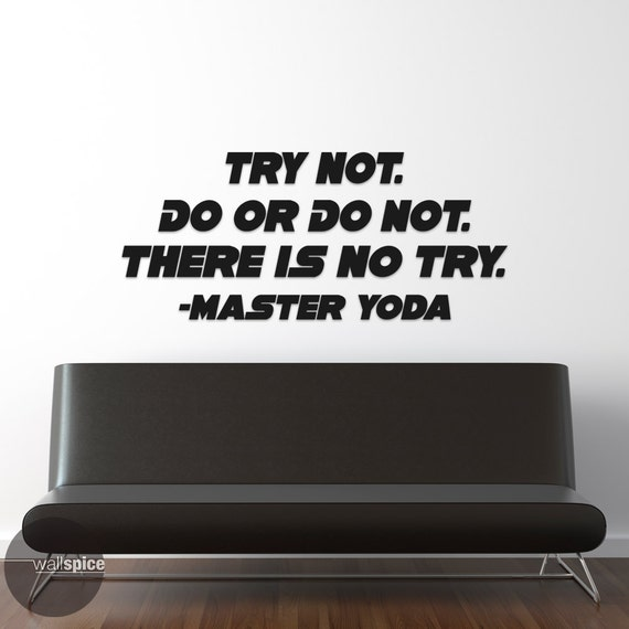 Yoda Quote There Is No Try: Master Yoda Star Wars Quote Try Not Do Or Do Not There Is No