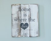 Home is Where The Love Is Sign Heart Sign Shabby Chic Sign Rustic Sign Home Sign Hand Painted Sign Wedding Gift Shower Gift White Gray
