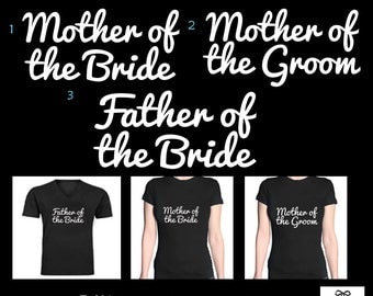Set of 3 , Mother of the Bride x 1,Father of the Bride x 1  Mother of the Groom x 1,Bridal party iron on transfers