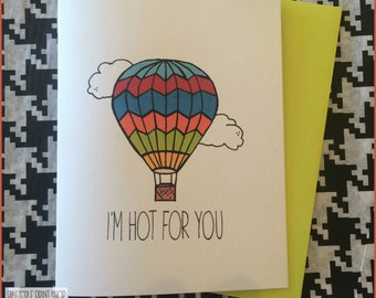 I'm Hot for you Card, Gift for Loved One, Funny, Quirky, Clever, Cute