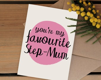 Step mum card | Youre my favourite step-mum | Birthday card | Mothers day card | Stepmother,step-mom, stepmum | Greetings card