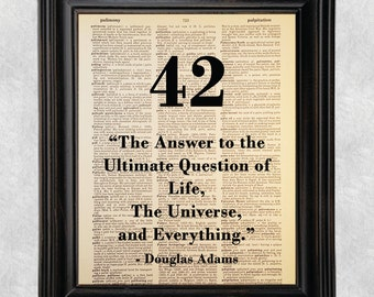 Douglas Adams, 42, Hitchhiker's Guide to the Galaxy Quote, Dictionary Art Print, Vintage Antique Book Page Print, 8x10 Print (#42)