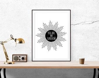 You Are My Sunshine // Typography, Motivational Print, Inspirational Print, Nursery, Baby, Wall Decor, Home Decor, Nursery Print, Sun, Love