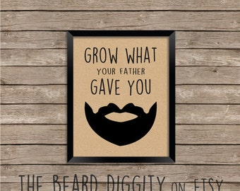 Beard Wall Art, Beard Art Print, Grow What Your Father Gave You - The Beard Diggity - Father's Day Gift