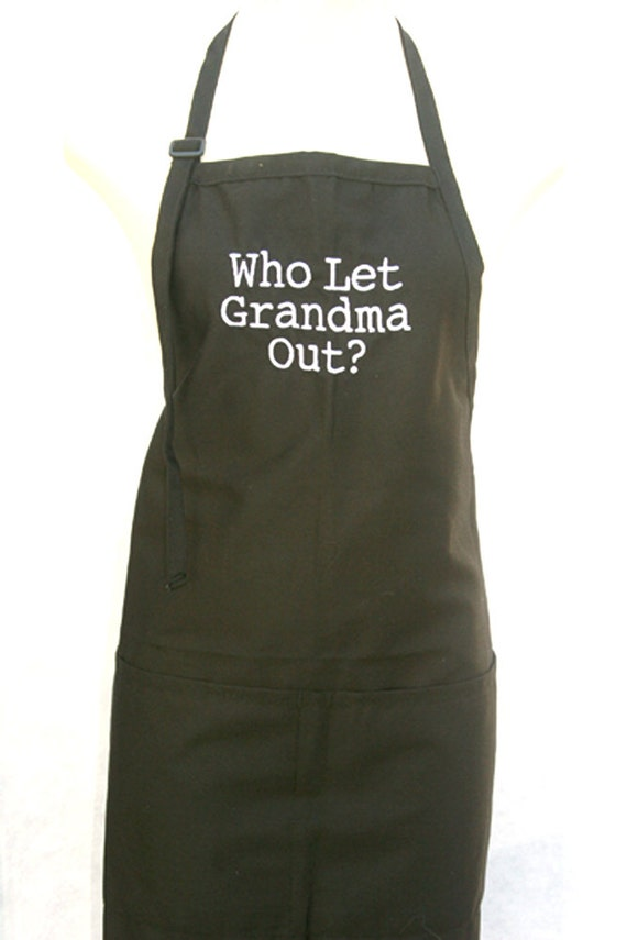 Who Let Grandma Out?  (Adult Apron) in various colors