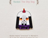 Baobei The Shy Dog - Handmade Shrink Plastic Brooch or Magnet - Wearable Art - Made to Order