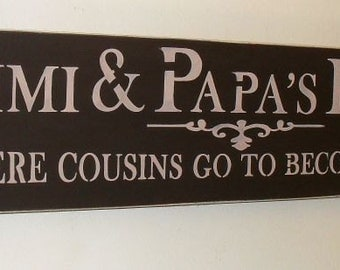 Mimi & Papa's House Where Cousins Go To Become Friends Mother's Day Gift Wooden Sign