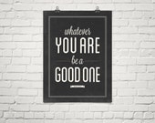 Inspirational Print, Whatever you are be a good one, Abraham Lincoln Quote Print, Typography Poster, Motivational Poster, Quote Prints