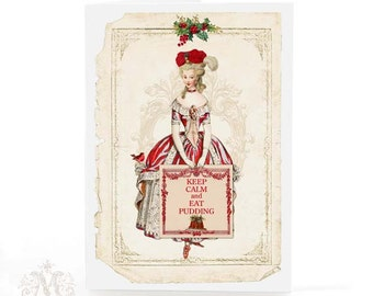 Marie Antoinette Christmas card, keep calm and eat pudding, with robin, holly, red berries, mistletoe