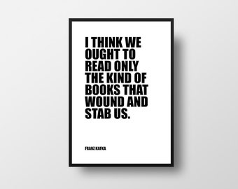 Franz Kafka, On Books, On Reading, Books, Quotes, Learning, Inspirational, Literature, Book Decor, Book Quotes, Home Decor, Wall Decor