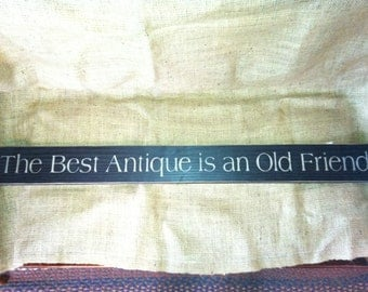 The Best Antique is an Old Friend Sign