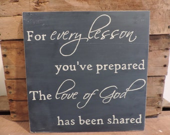For Every Lesson You've Prepared Wooden Sign, Hand Painted, Sunday School Teacher Gift, Unique Teacher Gift, End of Year Teacher Gift