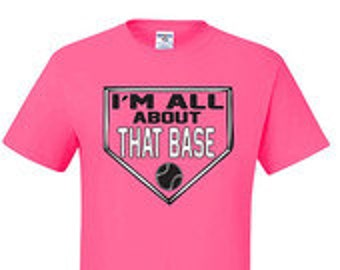 Im All About that Base Fastpitch Softball T-shirt