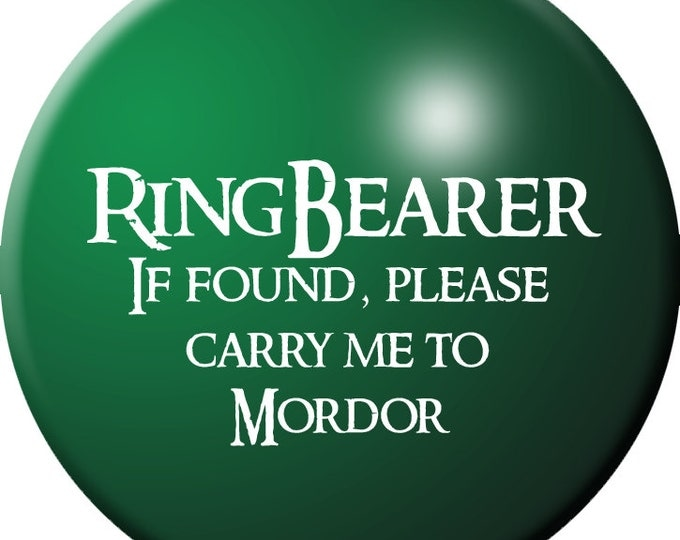 Ring Bearer: If Found, Please Carry Me to Mordor button