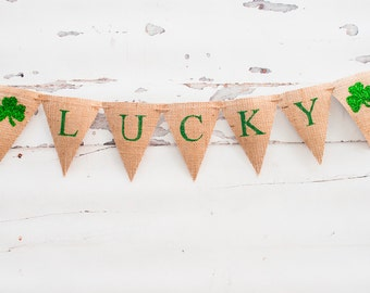 Lucky Irish Banner, Lucky St. Patrick's day Banner, Lucky Burlap Banner, St. Paddy's Day Banner, B058