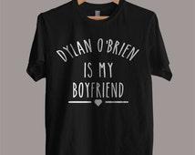 Dylan O'Brien is My Boyfriend shirt Teen Wolf Shirt