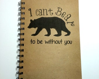 I Can't Bear to be Without You, Bear, Notebook, Journal, Goodbye Gift, Personalized, Best Friend Gift, Couple Gift, Boyfriend, Girlfriend
