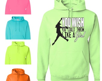 You Wish You Could Throw Like a Girl Hoodie - Attitude Apparel