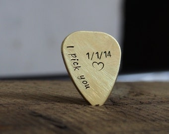 Hand stamped, I pick you guitar pick, brass guitar pick, anniversary date, mens personalized, boyfriend, husband, dad guitar pick customized