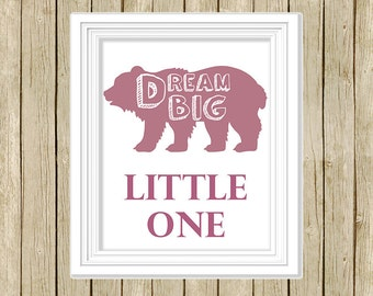 Dream Big Little One nursery printable wall art pink purple bear child quote instant download 8 x 10 inspirational love art print home decor