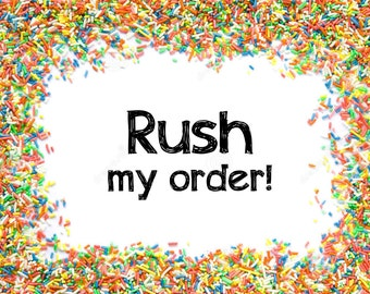 Rush your order!