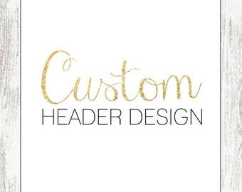 Custom Header Design - Blog/Website Banner & Design, Premade Design, Wordpress, Blogger
