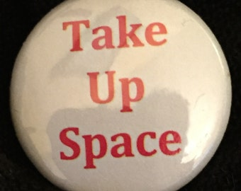 Take Up Space button