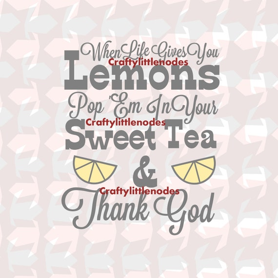 When Life Gives You Lemons Make Sweet Tea SVG STUDIO Ai EPS Scalable Vector Instant Download Commercial Use Cutting File Cricut Silhouette