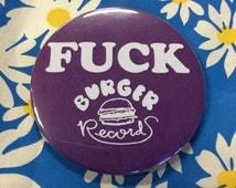 """Fuck Burger Records 3"""" Button"""