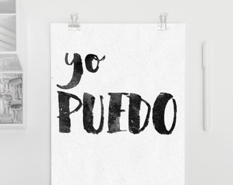 Yo Puedo - I CAN in Spanish, empowerment quote poster art, inspirational poster, printable art, bw typography, home or office decor