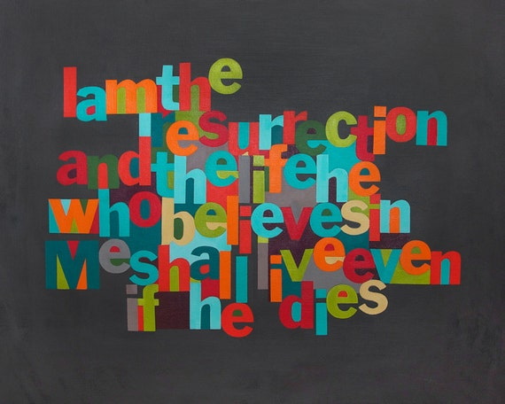 I Am the Resurrection and the Life - Christain Word Art - Matted Giclee Print 8x10 on Luster Paper