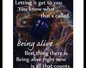 Doctor Who print - BEING ALIVE right now Tardis art space quote