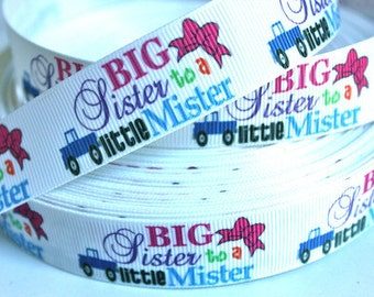 7/8 inch Big Sister to a Little Mister - Printed Grosgrain Ribbon for Hair Bow
